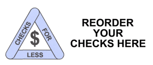 Checks For Less - Reorder Your Checks Here