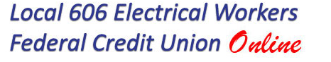Local 606 Electrical Workers Federal Credit Union Online